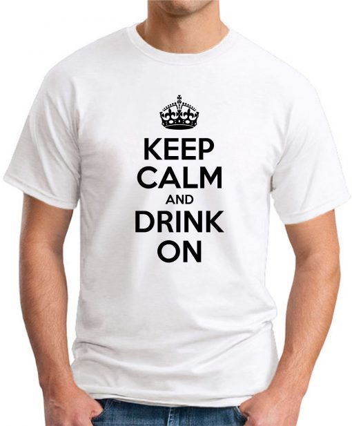 KEEP CALM AND DRINK ON white