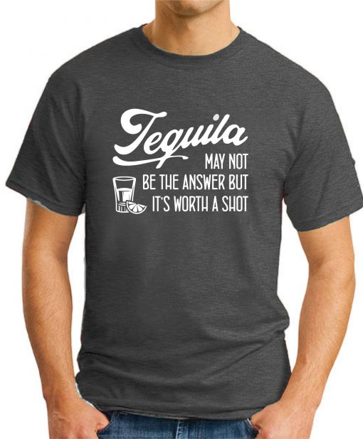 TEQUILA MAY NOT BE THE ANSWER dark heather
