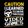 CAUTION I LEARNED TO DRIVE THROUGH VIDEO GAMES thumbnail