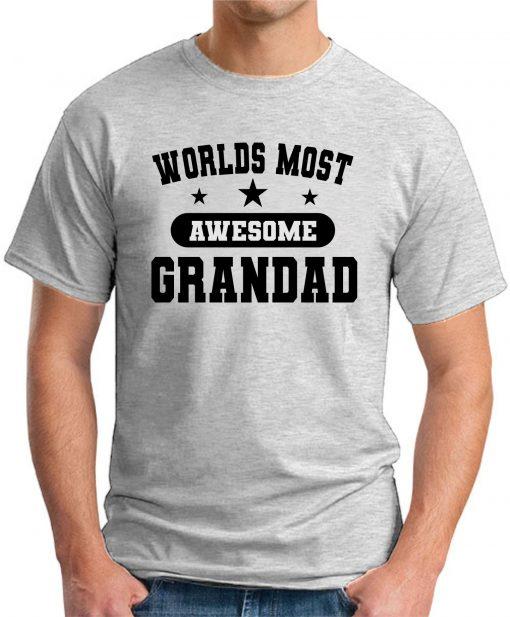 WORLDS MOST AWESOME GRANDAD ash grey
