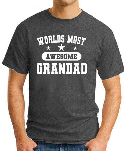 WORLDS MOST AWESOME GRANDAD dark heather