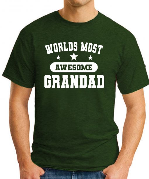 WORLDS MOST AWESOME GRANDAD forest green