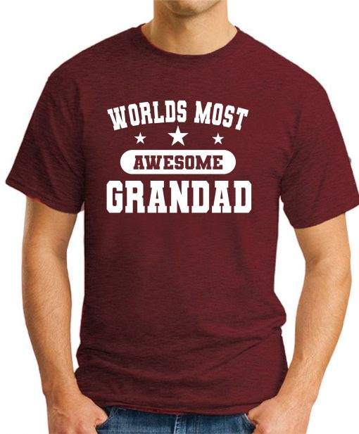 WORLDS MOST AWESOME GRANDAD maroon