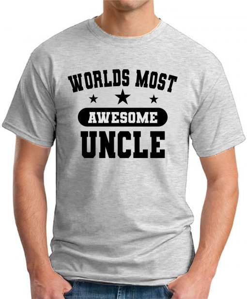 WORLDS MOST AWESOME UNCLE ash grey