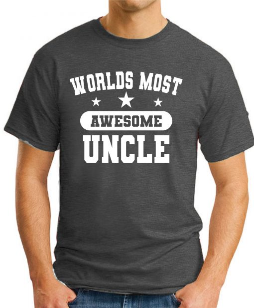 WORLDS MOST AWESOME UNCLE dark heather