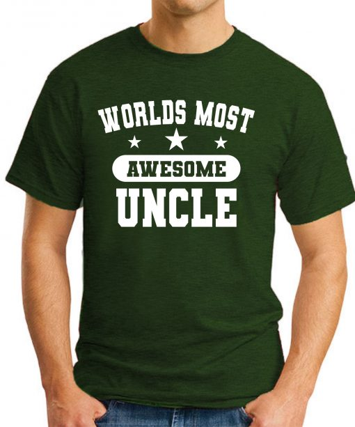 WORLDS MOST AWESOME UNCLE forest green