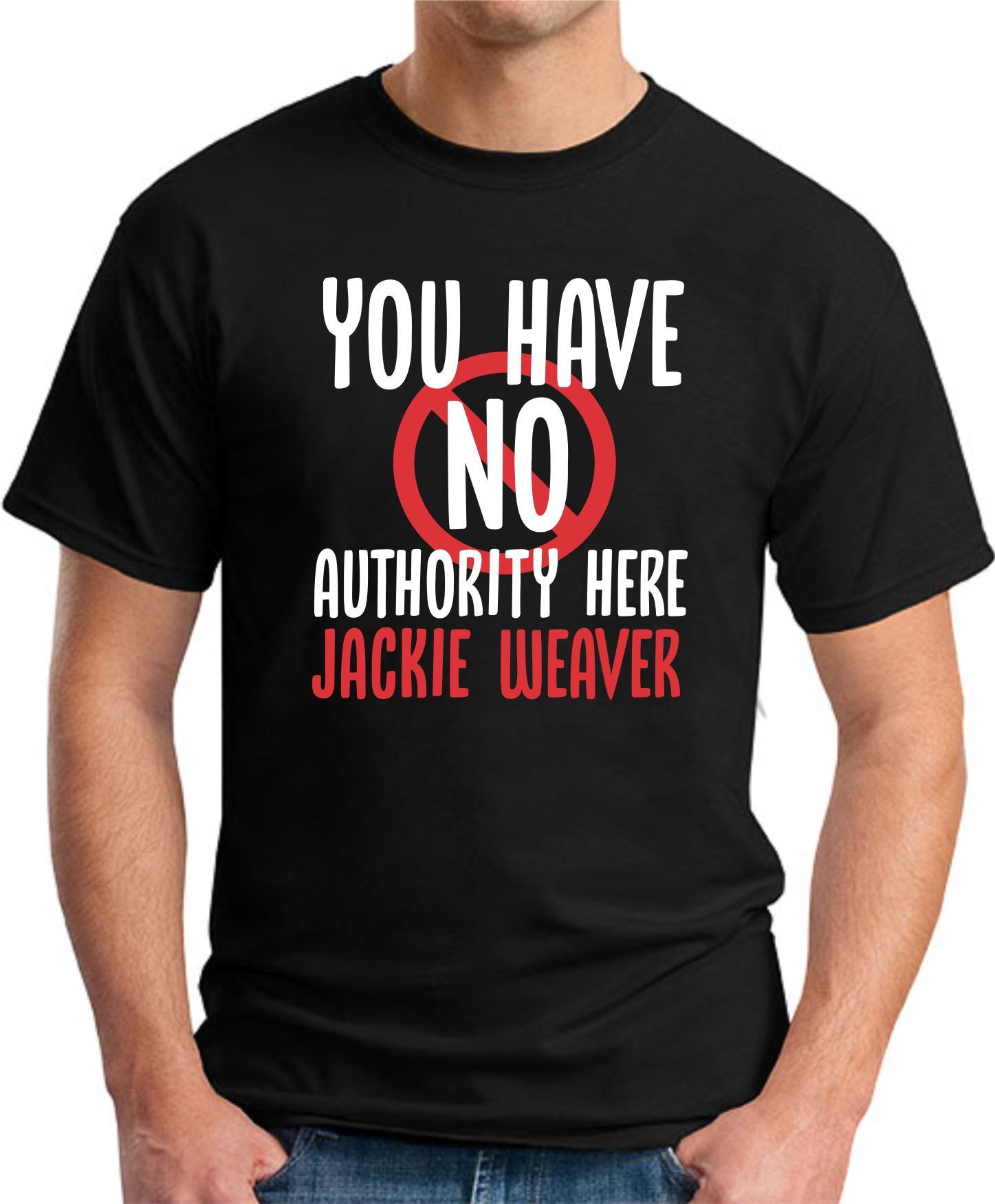 You have No Authority Here Jackie Weaver black