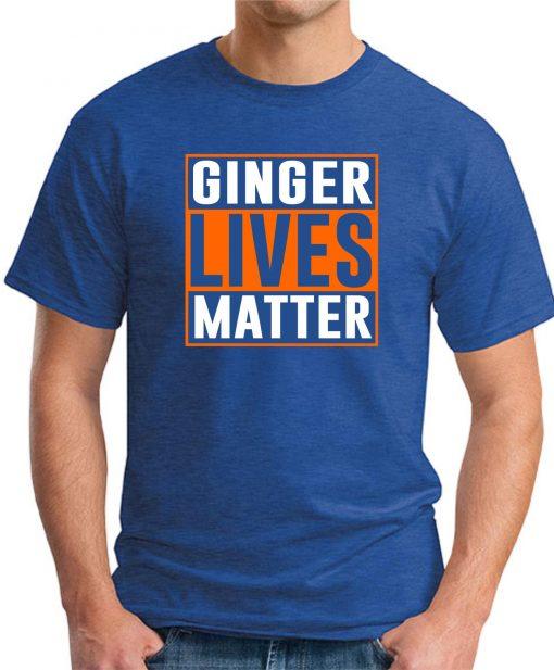 GINGER LIVES MATTER royal blue
