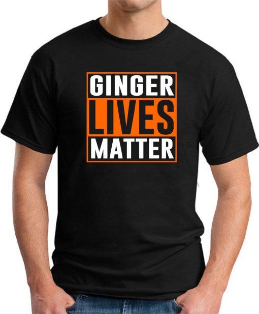 GINGER LIVES MATTER black