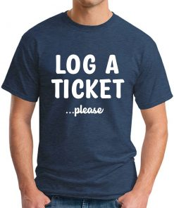 LOG A TICKET PLEASE navy