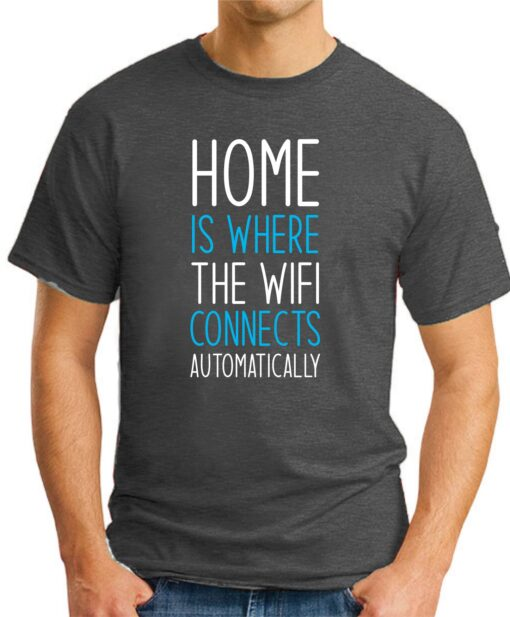 Home is where the WIFI connects Automatically dark heather