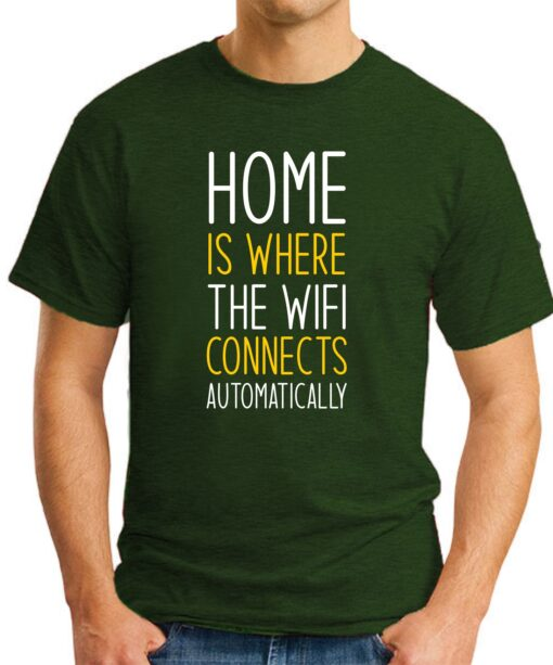 Home is where the WIFI connects Automatically forest green