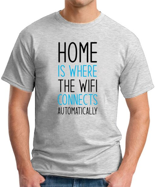 Home is where the WIFI connects Automatically ash grey
