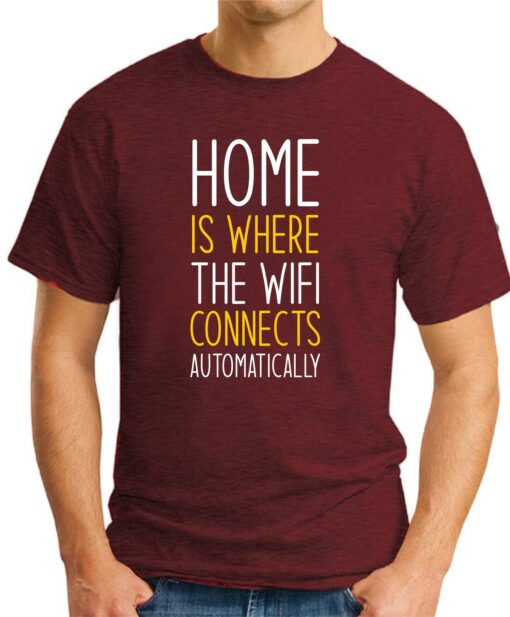 Home is where the WIFI connects Automatically maroon