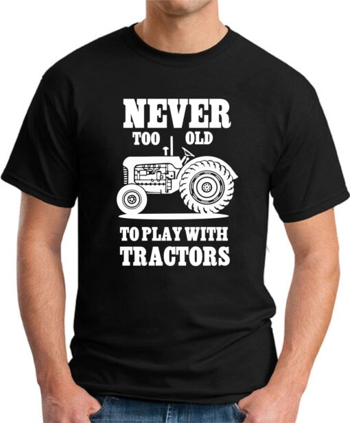 Never too old to play with tractors black