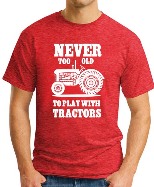 Never too old to play with tractors red