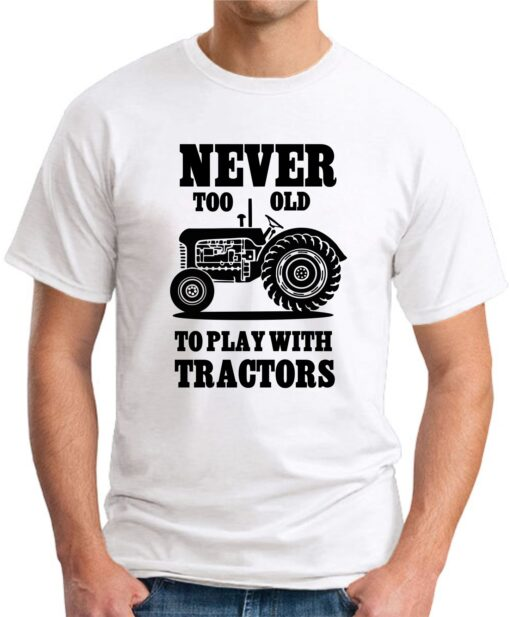 Never too old to play with tractors white