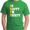 SO HAPPY I'M THIRTY green