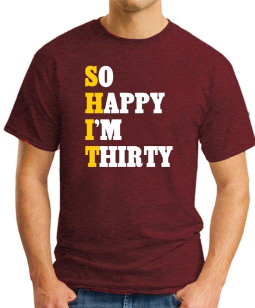 SO HAPPY I'M THIRTY maroon