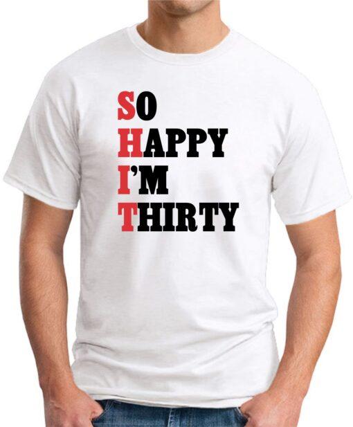 SO HAPPY I'M THIRTY white